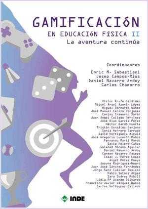 GAMIFICACION EN EDUCACION FISICA II. LA AVENTURA CONTINUA