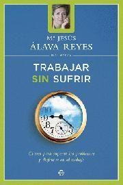 TRABAJAR SIN SUFRIR -BIBLIOTECA-