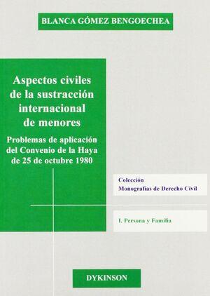 ASPECTOS CIVILES DE LA SUSTRACCIÓN INTERNACIONAL DE MENORES.