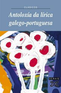 ANTOLOXÍA DA LÍRICA GALEGO-PORTUGUESA