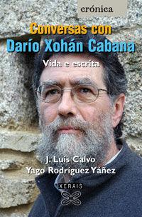 CONVERSAS CON DARÍO XOHÁN CABANA. VIDA E ESCRITA