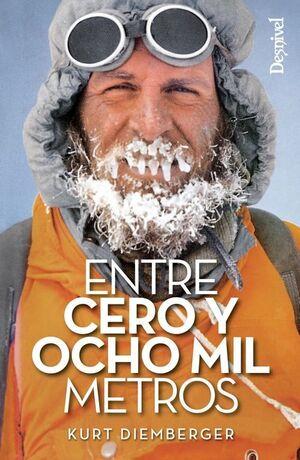 ENTRE CERO Y OCHO MIL METROS (2º ED.)