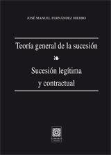 TEORÍA GENERAL DE LA SUCESIÓN. SUCESIÓN LEGÍTIMA Y CONTRACTUAL.