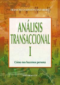 @ ANALISIS TRANSACCIONAL I : COMO NOS HACEMOS PERSONA
