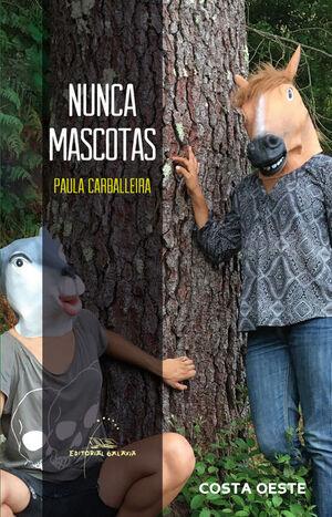 NUNCA MASCOTAS   (POESIA)