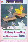 MOTIVOS INFANTILES REALIZADOS CON FOAM