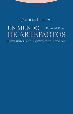 UN MUNDO DE ARTEFACTOS BREVE HISTORIA DE LA CIENCIA Y DE LA TÉCNICA