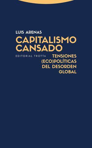CAPITALISMO CANSADO : TENSIONES (ECO)POLITICAS DEL DESORDEN GLOBAL