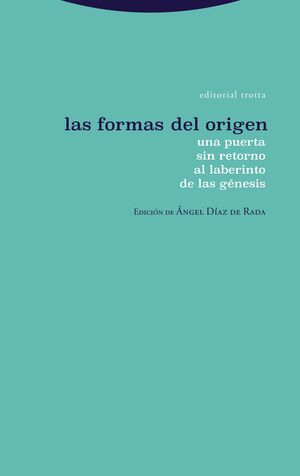 LAS FORMAS DEL ORIGEN : UNA PUERTA SIN RETORNO AL LABERINTO DE LAS GENESIS