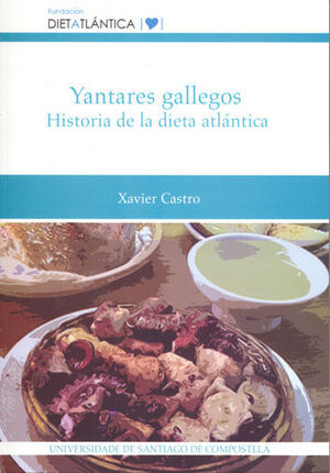 YANTARES GALLEGOS. HISTORIA DE LA DIETA ATLANTICA