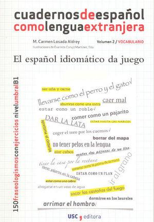CE/2-EL ESPAÑOL IDIOMÁTICO DA JUEGO.CUADERNOS DE ESPAÑOL COMO LENGUA EXTRANJERA