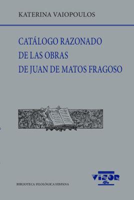 CATÁLOGO RAZONADO DE LAS OBRAS DE JUAN DE MATOS FRAGOSO