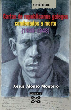 CARTAS DE REPUBLICANOS GALEGOS CONDENADOS A MORTE 1936-1948