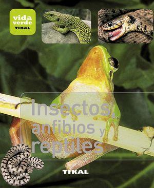 INSECTOS, ANFIBIOS Y REPTILES