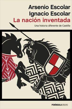 LA NACIÓN INVENTADA UNA HISTORIA DIFERENTE DE CASTILLA