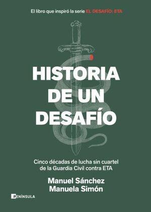 HISTORIA DE UN DESAFÍO.CINCO DÉCADAS DE LUCHA SIN CUARTEL DE LA GUARDIA CIVIL CONTRA ETA