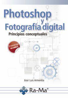 PHOTOSHOP Y FOTOGRAFÍA DIGITAL. PRINCIPIOS CONCEPTUALES
