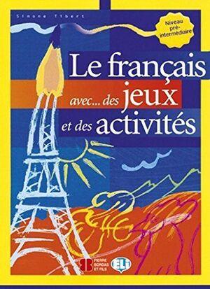 LE FRANCAIS AVEC... DES JEUX ET DES ACTIVITES