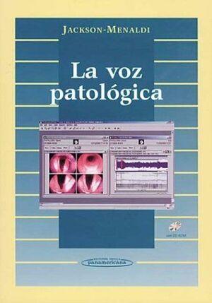 LA VOZ PATOLÓGICA (INCLUYE CD-ROM)