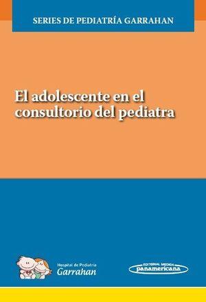EL ADOLESCENTE EN EL CONSULTORIO DEL PEDIATRA