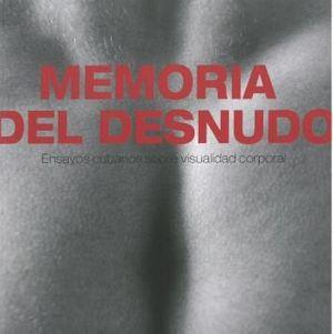 MEMORIA DEL DESNUDO, ENSAYOS CUBANOS SOBRE VISUALIDAD CORPORAL