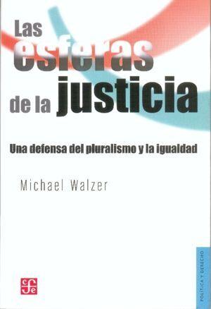 LAS ESFERAS DE LA JUSTICIA. UNA DEFENSA DEL PLURALISMO Y LA IGUALDAD