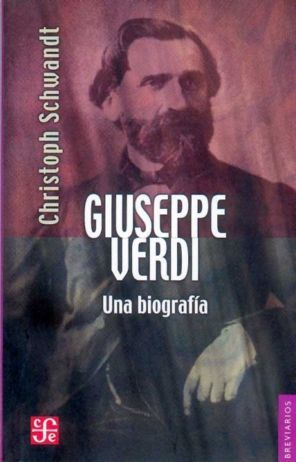 GIUSEPPE VERDI : UNA BIOGRAFÍA