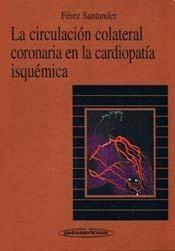 LA CIRCULACIÓN COLATERAL CORONARIA EN LA CARDIOPATIA ISQUEMICA