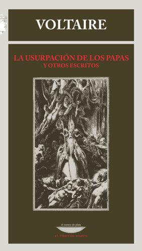 LA USURPACIÓN DE LOS PAPAS Y OTROS ESCRITOS