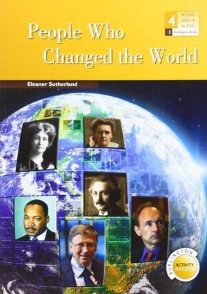 PEOPLE WHO CHANGED THE WORLD 4ºESO