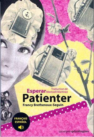 ESPERAR / PATIENTER (BILINGÜE)  (ESPAÑOL / FRANCES)